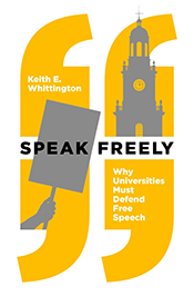 cover for Keith Whittington's Speak Freely with campus building and hand-held sing superimposed in large yellow quotation marks
